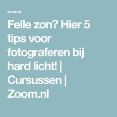 Felle zon? Hier 5 tips voor fotograferen bij hard licht! | Cursussen | Zoom.nl