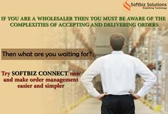 Try Softbiz Connect and make your order management easier