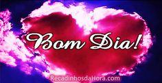Bom Dia! #recadinhodahora #frases_de_bom_dia