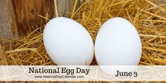 June 3, 2017 – NATIONAL EGG DAY