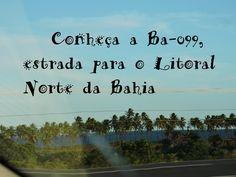 highway coast north, bahia, brasil.see more: http://vanezacomz.blogspot.com.br/2015/04/ba-099-estrada-turistica-do-litoral.html