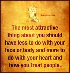 The Most Attractive Thing About You life quotes quotes positive quotes quote heart people life quote life lessons wise quotes