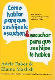 Como Hablar Para Que Los Ninos Escuchen Pdf Como Hablar Para Que Los Adolescentes Escuchen Y Como Esc Libros Para Padres Educacion Emocional Libro Para Padres
