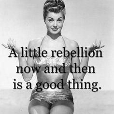 Rebel to your heart's content. Sassy Quotes, Cute Quotes, Funny Quotes, Bitch Quotes, Sex Quotes, It's Funny, Funny Stuff, Sassy Pants, Frases