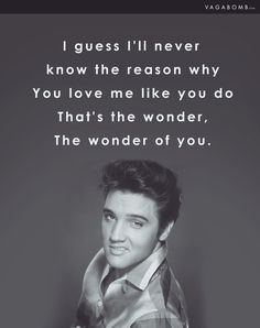11 Romantic Elvis Presley Lyrics for Everyone Who Needs to Be Serenaded by a Love Song Love Songs Lyrics, Lyric Quotes, Love Quotes, Love Me Like, I Love Him, Elvis Presley Songs Lyrics, Cute Meaningful Quotes, Rip Dad, Elvis Quotes