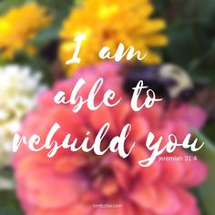 When you look back on your life and you see the vast difference of where you were to where you are now, THAT IS HIM WORKING IN YOU | scripture | flowers | kimtuttle.com | inspirations and encouragement for a God centered home | design organize simplify