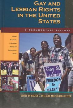Gay and lesbian rights in the United States : a documentary history  http://library.sjeccd.edu/record=b1124915~S3