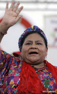 """Rigoberta Menchu, Guatemalan, activist    """"The Nobel Peace Prize 1992 was awarded to Rigoberta Menchú Tum """"in recognition of her work for social justice and ethno-cultural reconciliation based on respect for the rights of indigenous peoples""""."""""""