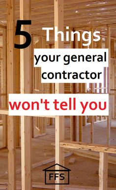 5 things your general contractor won't tell you