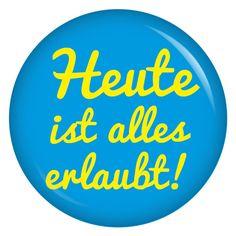 kiwikatze Button Heute ist alles erlaubt / blau