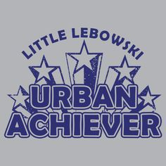 Little Lebowski Urban Achiever T-Shirt @ Textual Tees Coen Brothers, Never Too Old, The Big Lebowski, Higher Education, Movie Tv, Comedy, Urban, Tees, T Shirt