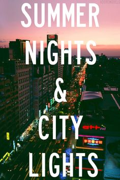SUMMER NIGHTS & CITY LIGHTS ∞