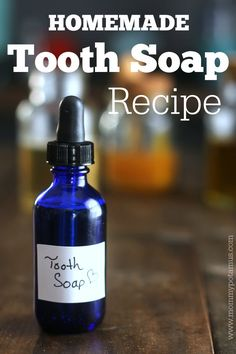 Homemade Tooth Soap 1 tablespoon castile soap (find it here) 6 tablespoons olive oil (find it here) 20-40 drops essential oil  (Peppermint, spearmint, anise, fennel and sweet orange are options worth considering. Number of drops varies based on the strength of the essential oil) 1 -3 tablespoons manuka honey