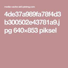 4de37a989fa78f4d3b300502e43781a9.jpg 640×853 piksel
