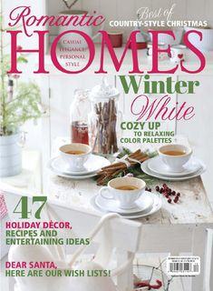 romantic homes is the perfect guide to living the romantic lifestyle with house tours latest home decor and lifestyle trends product spotlights