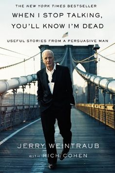 When I Stop Talking, You'll Know I'm Dead: Useful Stories from a Persuasive Man by Jerry Weintraub, http://www.amazon.com/dp/B005K5G6OE/ref=cm_sw_r_pi_dp_QLdWpb1FXBVGP