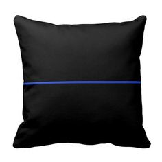 Thin Blue Line Pillow. Simple, yet profound. If you like this leave a LIKE at our store at http://www.zazzle.com/dimestore* (scroll to the bottom of the page and click the like button)