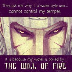 ils me demandent pourquoi , jutilisate un style de l'eau ...Il ne peut pas contrôler mon tempérament . Cest parce que mon eau est bouillie par ... la volonté de feu
