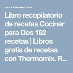 Libro recopilatorio de recetas Cocinar para Dos 162 recetas | Libros gratis de recetas con Thermomix. Recetas y accesorios Thermomix