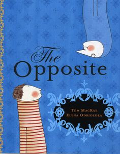 The Opposite: Tom MacRae, Elena Odriozola Hans Christian, Novela Vamp, Elena Odriozola, Lion Design, Buch Design, Children's Book Illustration, Book Illustrations, Children's Literature, Book Authors