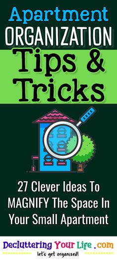 Apartment Organization Tips & Tricks 27 Clever Ideas To MAGNIFY The Space In Your Small Apartment