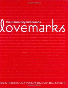 Lovemarks: The Future Beyond Brands by Kevin Roberts http://www.amazon.com/dp/1576872041/ref=cm_sw_r_pi_dp_xK0Ivb0GG6GJ7