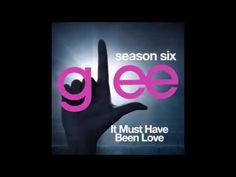 Glee - It Must Have Been Love (DOWNLOAD MP3+LYRICS)