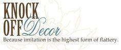 Knock Off Decor.  Great diy site.