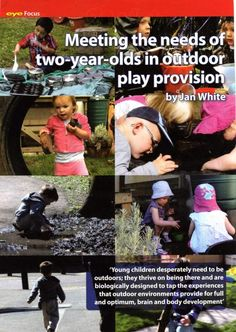 Meeting the Needs of Two Year Olds in Outdoor Play Provision, Early Years Educator, Volume 12 April 2011 Nursery Activities, Nature Activities, Educational Activities, Outdoor Education, Outdoor Learning, Outdoor Play Spaces, Activities For 2 Year Olds, Outdoor Classroom, Forest School