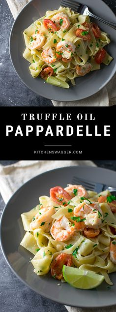 a simple pappardelle pasta dish made with truffle oil shrimp and a creamy garlic