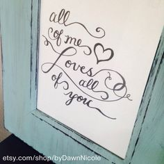 All of Me Loves All of You, Printable by ByDawnNicole on Etsy, $6.00