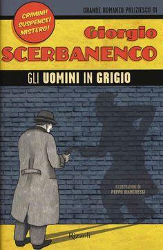 Libro Gli uomini in grigio Giorgio Scerbanenco