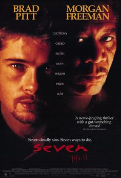 Seven. Dos detectives siguen la pista de un vicioso asesino en serie que elige a sus víctimas según los siete pecados capitales.