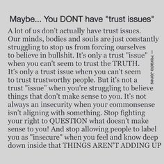 It's disgusting when someone calls you insecure when they don't know the reasoning behind it. 90 % of the time there are valid reasons! There are things going on in the relationship the others have no clue about.