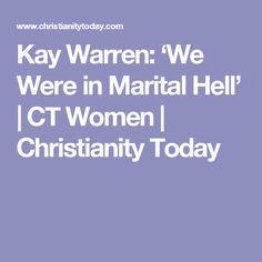 Kay Warren: 'We Were in Marital Hell' | CT Women | Christianity Today