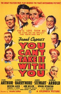 """You Can't Take it With You"" (1938). Country: United States. Director: Frank Capra. Cast: James Stewart, Jean Arthur, Lionel Barrymore, Edward Arnold, Mischa Auer, Ann Miller, Spring Byington"