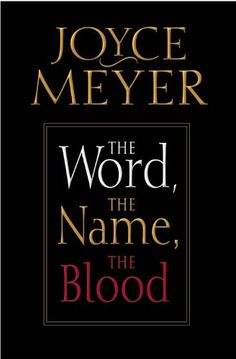 The Word, The Name, The Blood by Joyce Meyer,http://www.amazon.com/dp/0446693197/ref=cm_sw_r_pi_dp_oCh3sb08NQK4DKCW