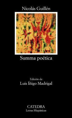 Summa Poetica:   La abra de Guillen, poeta nacional de Cuba, es un canto de rebeldia y esperanza, de combate y saludo por parte de quien siempre ha conservado una poetica comprometida adecuada al momento y a la materia de sus instancias raciales, nacionales y politicas.