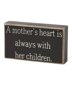 Take a look at this 'A Mother's Heart' Box Sign by Collins on #zulily today!