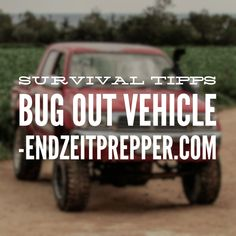 Survival Tipps - Bug Out Vehicle von endzeitprepper.com