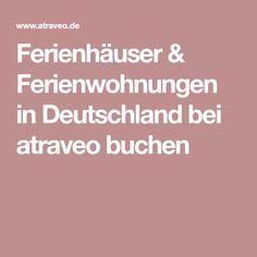 Ferienhäuser & Ferienwohnungen in Deutschland bei atraveo buchen Summer, North Sea, Bavaria, Germany, Haus, Summer Time, Summer Recipes