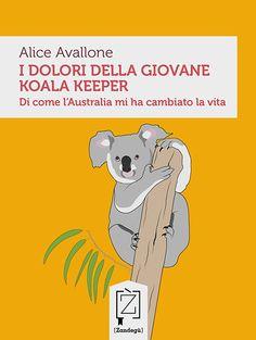 I dolori della giovane koala keeper: una chiacchiera con Alice Avallone