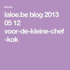 laloe.be blog 2013 05 12 voor-de-kleine-chef-kok