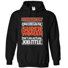 Pharmacist Because Superwoman is Not Actual Job Title T Shirt, Hoodie, Sweatshirt