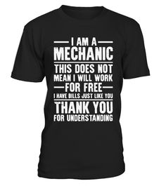 I AM A MECHANIC  #gift #idea #shirt #image #funny #job #new #best #top #hot #legal