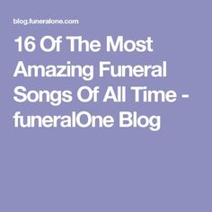 Funeral directors everywhere have voted and they think THESE are easily the most amazing funeral songs, ever Funeral Songs For Mom, Lds Funeral, Funeral Verses, Songs About Dads, Funeral Music, Funeral Memorial, Songs For Dad, Funeral Wishes, Funeral Food