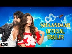 Shaandaar | Official Trailer | Alia Bhatt & Shahid Kapoor - YouTube cant stand this hotness   Cant waaaaaaiiiiiiit~~~~~