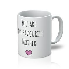 You are my favourite Mother Mug
