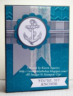 You're my Anchor by kvsquires - Cards and Paper Crafts at Splitcoaststampers