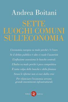 Andrea Boitani - Sette luoghi comuni sull'economia